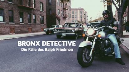Bronx Detective - Die Fälle des Ralph Friedman