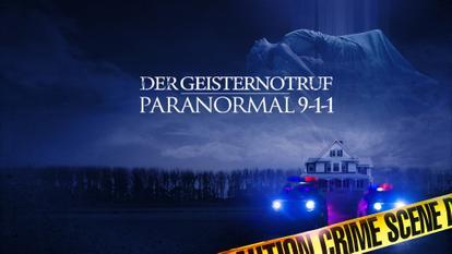 Der Geisternotruf - Paranormal 911