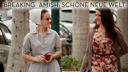 Breaking Amish: Schöne Neue Welt